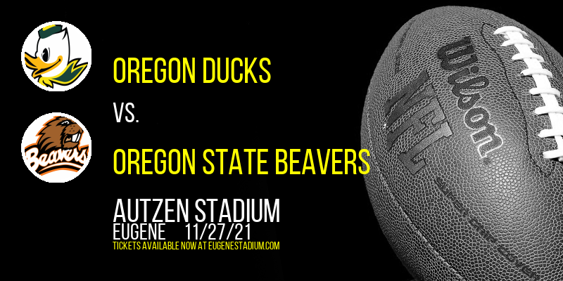 Oregon Ducks vs. Oregon State Beavers at Autzen Stadium